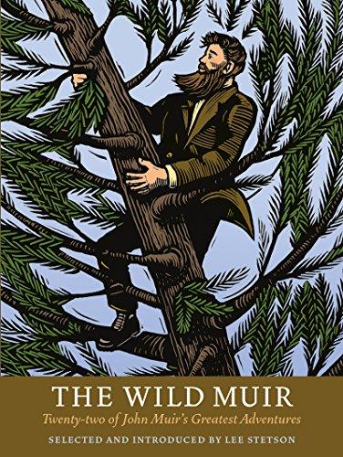 9781930238374: The Wild Muir: Twenty-Two of John Muir's Greatest Adventures