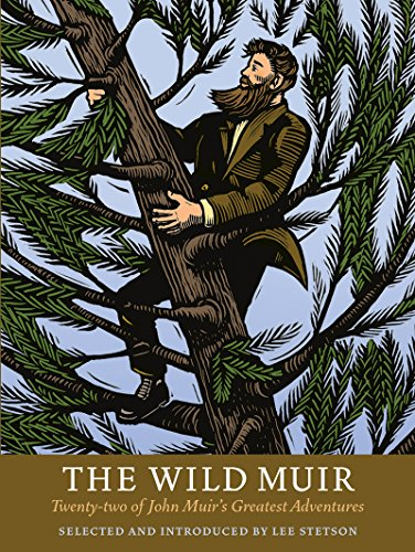 The Wild Muir Format: Paperback: Selected and Introduced