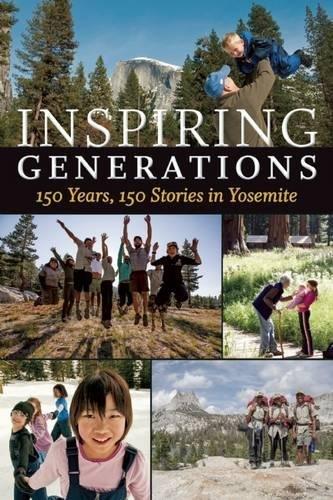 9781930238459: Inspiring Generations: 150 Years, 150 Stories in Yosemite