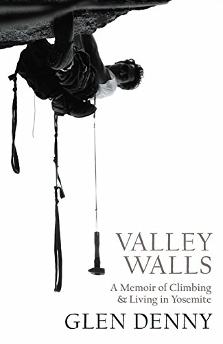 9781930238633: Valley Walls: A Memoir of Climbing and Living in Yosemite