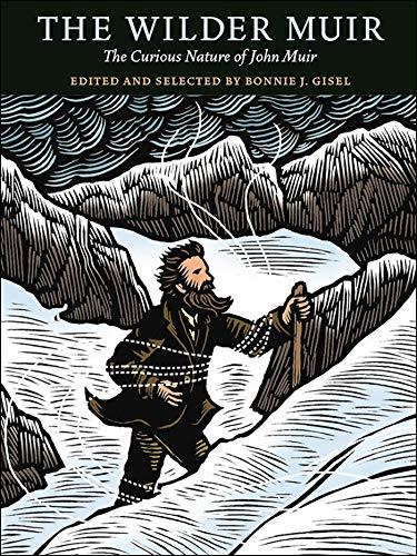 9781930238756: The Wilder Muir: The Curious Nature of John Muir