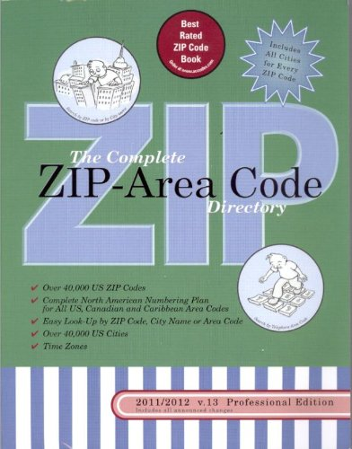 The Complete ZIP-Area Code Directory 2011/2012 v.13 Professional Edition: Office Time Savers