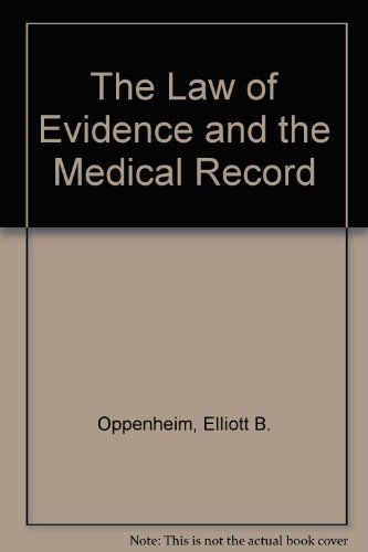 9781930263017: The Law of Evidence and the Medical Record