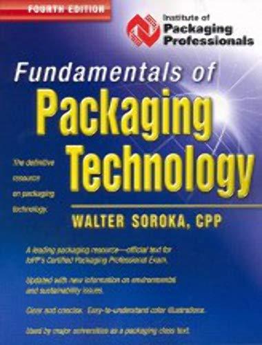 Fundamentals of Packaging Technology-FOURTH EDITION: CPP, Walter Soroka