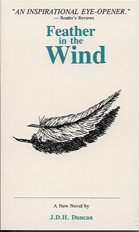Feather in the Wind: J. D. H.