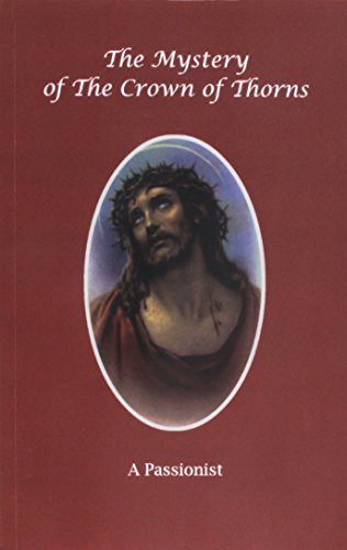 The Mystery of the Crown of Thorns: Passionist, A