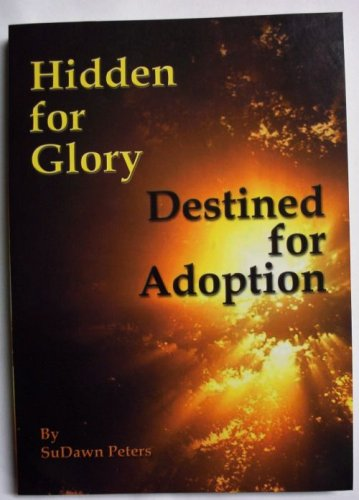 Hidden for Glory - Destined for Adoption: SuDawn Peters