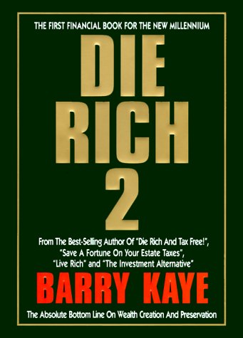 9781930286009: Die Rich 2: The Absolute Bottom Line on Wealth Creation and Preservation