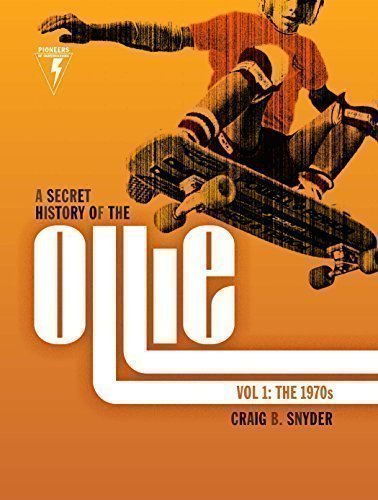 9781930287006: A Secret History of the Ollie, Volume 1: The 1970s