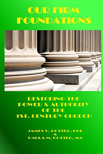 9781930327573: Our Firm Foundations: Restoring the Power & Authority of the 1st. Century Church