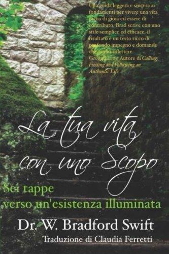 9781930328105: La tua vita con uno Scopo: Sei tappe verso un'esistenza illuminata (Italian Edition)