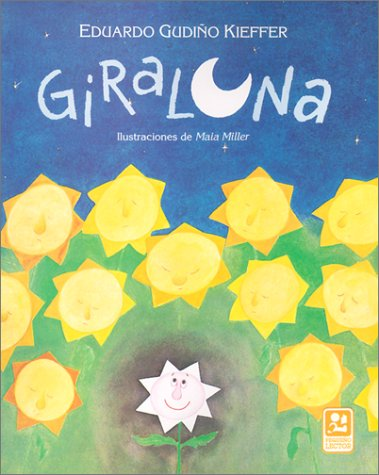 9781930332188: Giraluna / Moonflower (Spanish Edition)