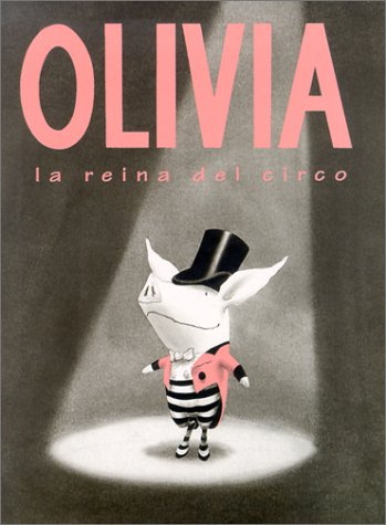9781930332201: Olivia, LA Reina Del Circo / Olivia Saves the Circus (Spanish Edition)