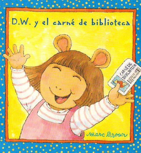 9781930332478: D.w. Y El Carne De Bibliotec / D.w.'s Library Card (D. W. Series)