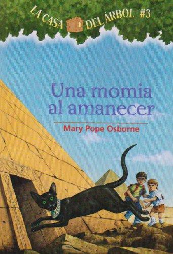Una Momia Al Amanecer Mummies in the Morning Magic Tree House Spanish Edition: Mary Pope Osborne