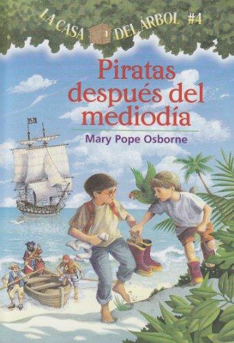 9781930332522: La casa del árbol # 4 Piratas después del mediodía (Spanish Edition) (Casa del Arbol (Paperback))