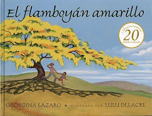 9781930332553: El flamboyán amarillo 20th Anniversary Edition (Spanish Edition)