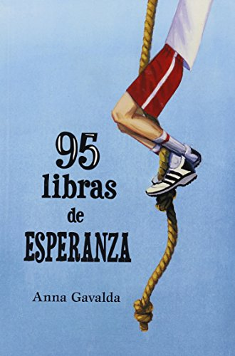 95 Libras De Esperanza (Spanish Edition): Anna Gavalda; Isabel Gonzalez-Gallarza