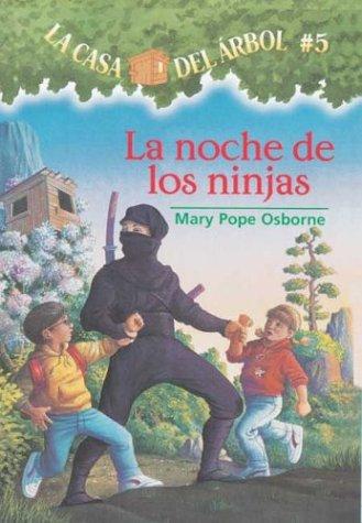 9781930332669: La casa del árbol # 5 La noche de Los ninjas (Spanish Edition) (La Casa Del Arbol / Magic Tree House)