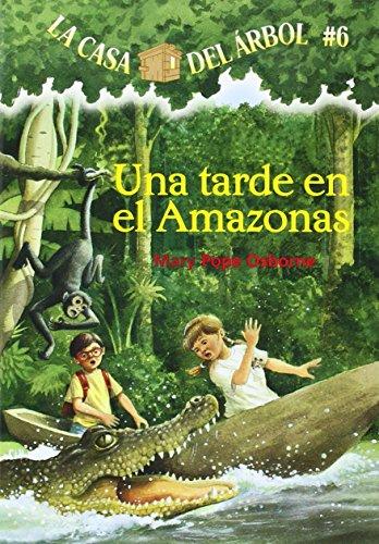 9781930332676: La casa del árbol # 6 Una tarde en el Amazonas (Spanish Edition) (Casa del Arbol (Paperback))