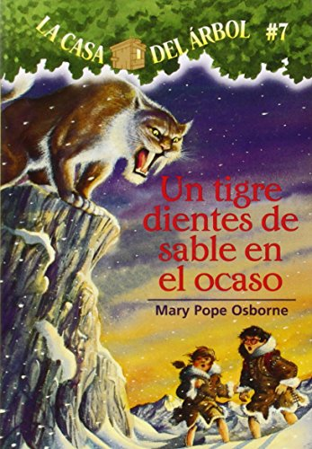 9781930332683: La casa del árbol # 7 Un tigre dientes de sable en el ocaso (Spanish Edition) (Casa del Arbol (Paperback))