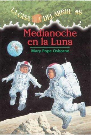 9781930332690: Medianoche En La Luna (La Casa Del Arbol / Magic Tree House)