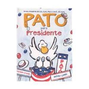 Pato Para Presidente (Spanish Edition): Cronin, Doreen