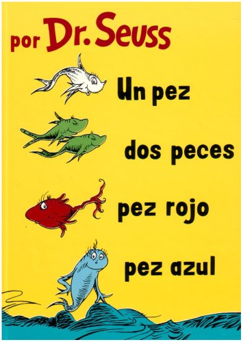 Un Pez, Dos Peces, Pez Rojo, Pez Azul (I Can Read It All by Myself Beginner Books (Hardcover)) (Spanish Edition) (9781930332836) by Dr. Seuss