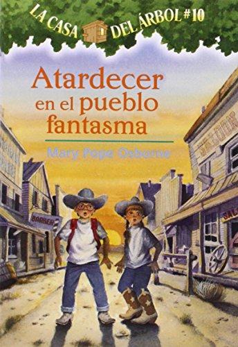 9781930332973: La casa del árbol # 10 Atardecer en el pueblo fantasma /Ghost Town at Sundown (Spanish Edition) (Casa del Arbol (Paperback))