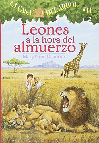 9781930332980: La casa del árbol # 11 Leones a la hora del almuerzo / Lions at Lunchtime (Spanish Edition) (La Casa Del Arbol / Magic Tree House)
