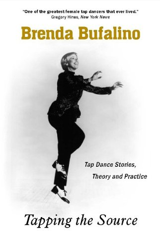 9781930337152: Tapping The Source: Tap Dance Stories, Theory And Practice
