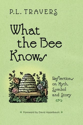 9781930337503: What the Bee Knows: Reflections on Myth, Symbol, and Story (Codhill Press)