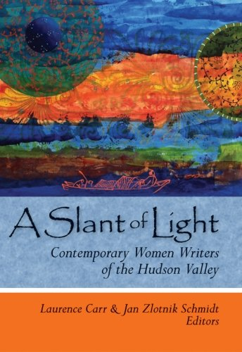 9781930337732: A Slant of Light: Contemporary Women Writers of the Hudson Valley (Codhill Press)