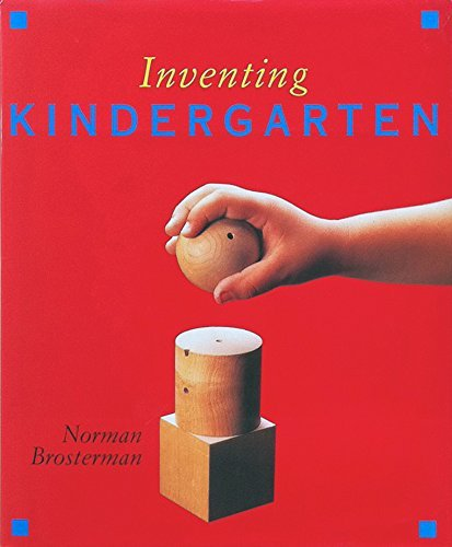Inventing Kindergarten 2014: Norman Brosterman