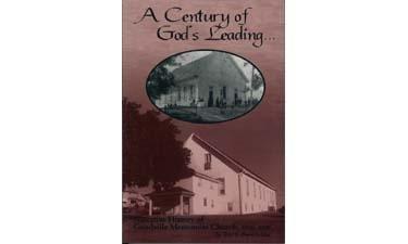 A century of God's leading: Narrative history: Burkholder, Roy S
