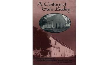 A Century of God's Leading: Narrative History of the Goodville Mennonite Church, 1900-2000: ...
