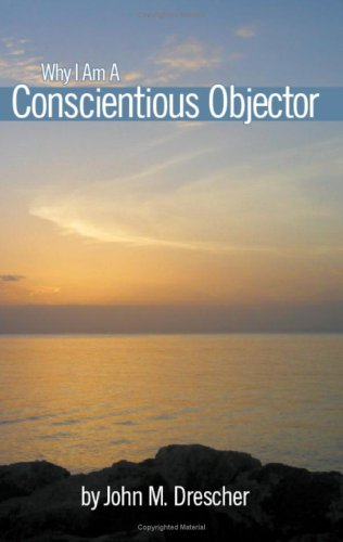 9781930353091: Why I Am a Conscientious Objector