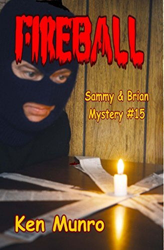 Fireball (a Sammy and Brian Mystery) (15): Ken Munro