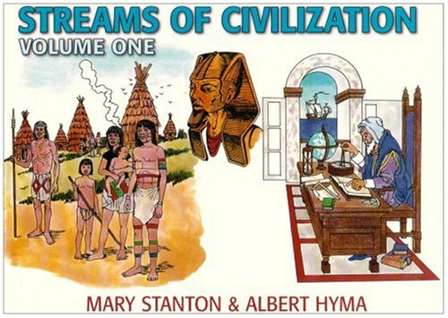 Streams of Civilization: Earliest Times to the: Albert Hyma, Mary