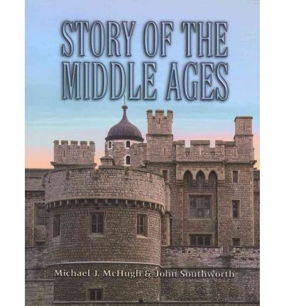 Story Of The Middle Ages (Misc Homeschool): Michael McHugh