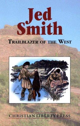 9781930367869: Jed Smith Trailblazer Of The West