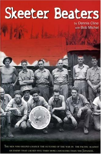 Skeeter Beaters: Memories of the South Pacific, 1941-1945: Cline, Dennis