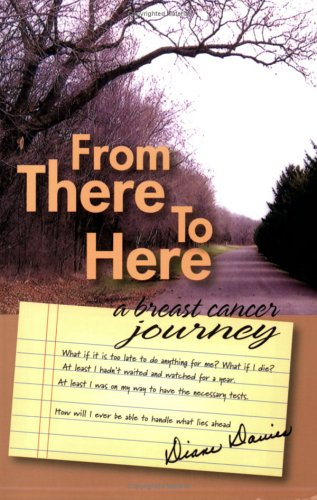 From There to Here : A Breast Cancer Journey: Davies, Diane