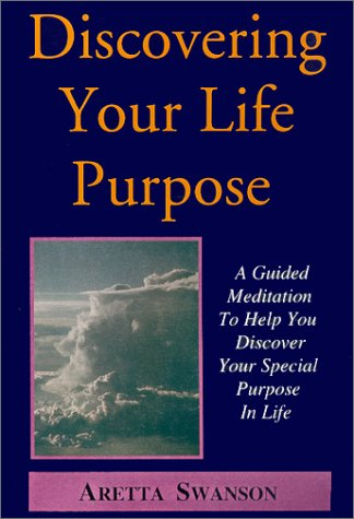 9781930380035: Discovering Your Life Purpose : A Guided Meditation To Help You Discover Your Divine Purpose In Life
