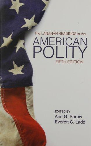 The Lanahan Readings in the American Polity: Ann G. Serow (Editor), Everett C. Ladd (Editor)