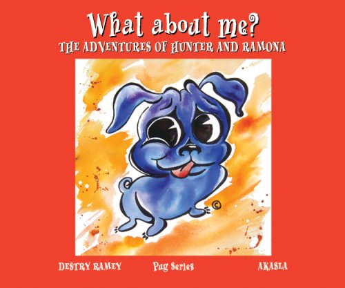 What About Me? The Adventures of Hunter and Ramona: Destry Ramey