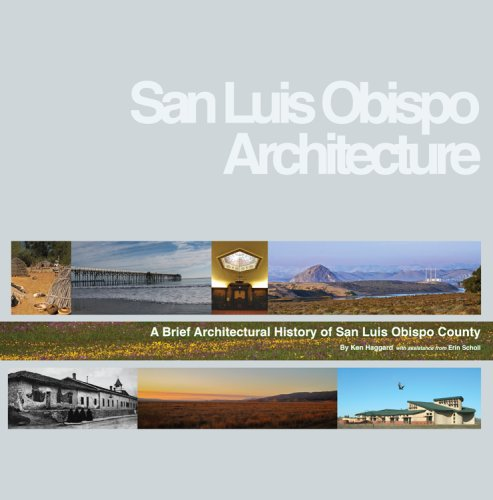 9781930401716: A Brief Architectural HIstory of San Luis Obispo County