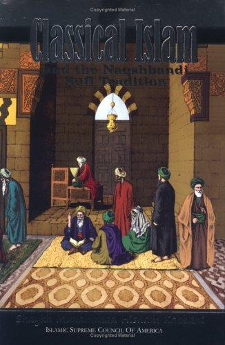 9781930409231: Classical Islam and the Naqshbandi Sufi Tradition