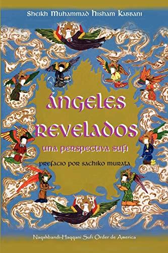 9781930409378: Ngeles Revelados: Una Perspectiva Sufi (Spanish Edition)