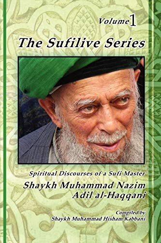 The Sufilive Series, Vol 1: Shaykh Muhammad Nazim Haqqani